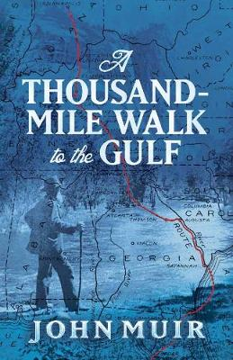 A Thousand-Mile Walk to the Gulf by John Muir