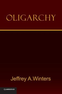 Oligarchy by Jeffrey A. Winters