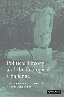 Political Theory and the Ecological Challenge by Andrew Dobson