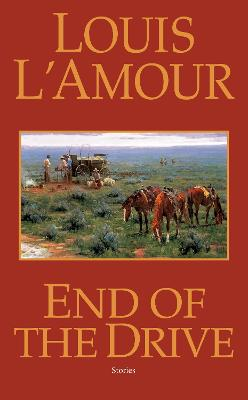 End Of The Drive by Louis L'Amour