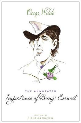 The Annotated Importance of Being Earnest by Oscar Wilde