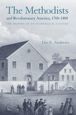 Methodists and Revolutionary America, 1760-1800 book
