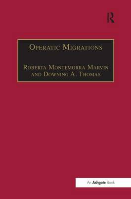 Operatic Migrations by Professor Downing A. Thomas