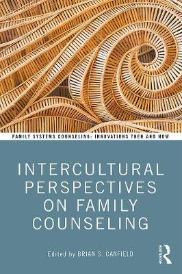 Intercultural Perspectives on Family Counseling by Brian Canfield