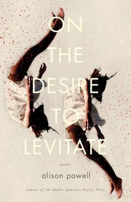 On the Desire to Levitate by Alison Powell