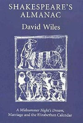 Shakespeare's Almanac by David Wiles