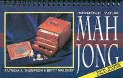 Improve Your Mah Jong by Patricia A. Thompson