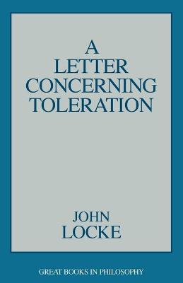 Letter Concerning Toleration, A by John Locke
