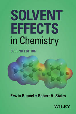 Solvent Effects in Chemistry by Erwin Buncel