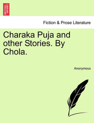 Charaka Puja and Other Stories. by Chola. by Anonymous