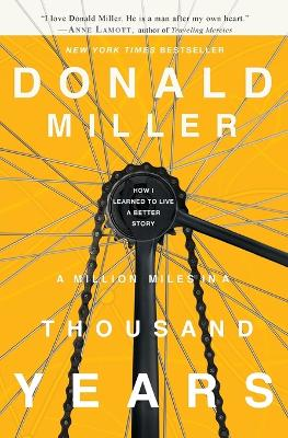 A Million Miles in a Thousand Years by Donald Miller