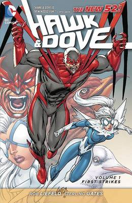 Hawk And Dove TP Vol 01 First Strikes by Sterling Gates