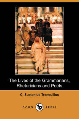 Lives of the Grammarians, Rhetoricians and Poets (Dodo Press) book