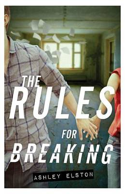 Rules for Breaking by Ashley Elston