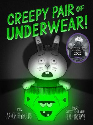 Creepy Pair of Underwear! by Aaron Reynolds