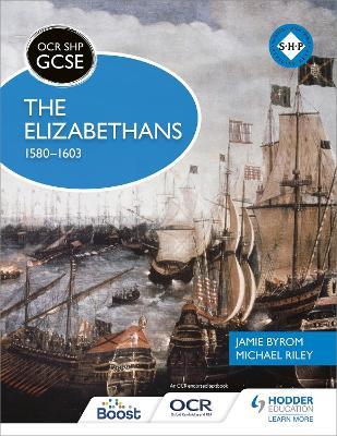 OCR GCSE History SHP: The Elizabethans, 1580-1603 by Michael Riley