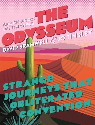 The Odysseum: Strange journeys that obliterated convention by David Bramwell