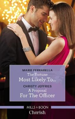 Fortune Most Likely To.../A Proposal For The Officer by Marie Ferrarella
