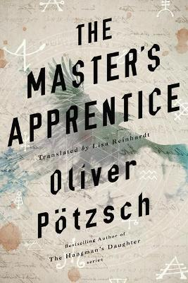 The Master's Apprentice: A Retelling of the Faust Legend by Oliver Potzsch