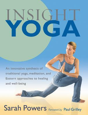 Insight Yoga by Sarah Powers