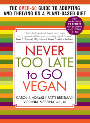 Never Too Late to go Vegan by Carol J. Adams