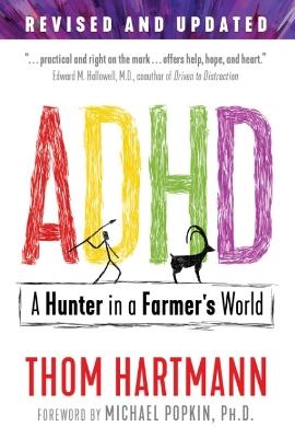 ADHD: A Hunter in a Farmer's World by Thom Hartmann