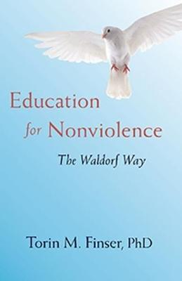 EDUCATION FOR NONVIOLENCE by Torin M.  Finser PhD