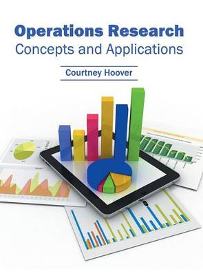 Operations Research: Concepts and Applications by Courtney Hoover