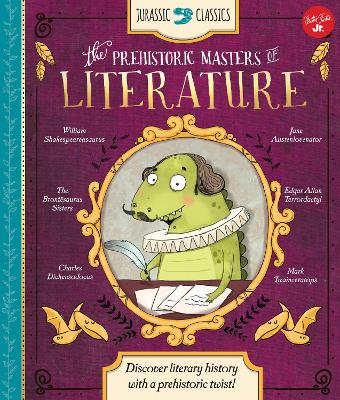 Jurassic Classics: the Prehistoric Masters of Literature by Saskia Lacey
