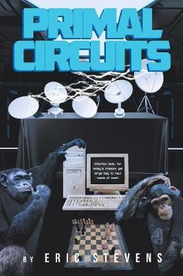 Primal Circuits by Eric Stevens