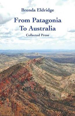 From Patagonia to Australia by Brenda Eldridge