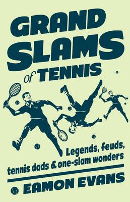 Grand Slams of Tennis by Eamon Evans