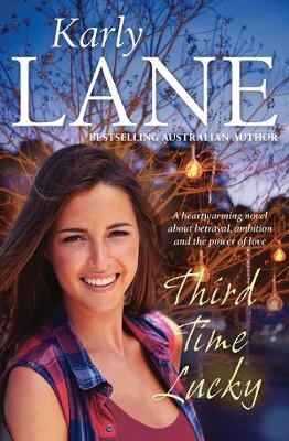 Third Time Lucky by Karly Lane