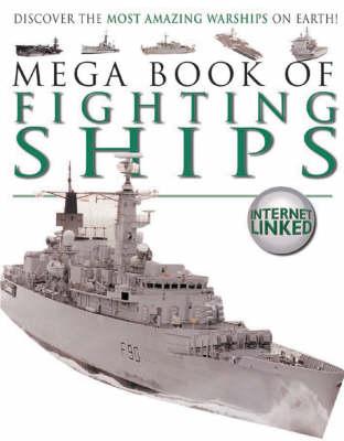 MEGA BOOK OF FIGHTING SHIPS by Lynne Gibbs
