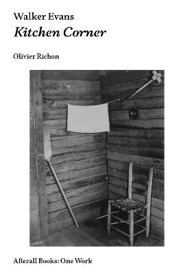 Walker Evans: Kitchen Corner by Olivier Richon