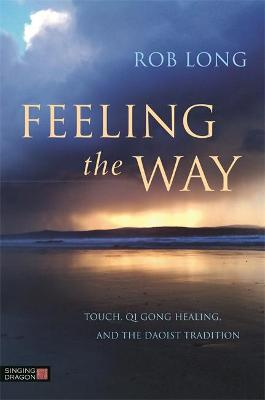 Feeling the Way by Rob Long