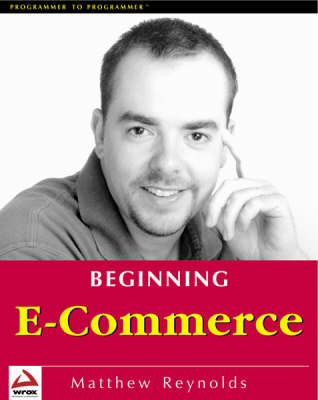 Beginning E-commerce with Visual Basic, ASP, SQL Server 7.0 and MTS by Matthew Reynolds