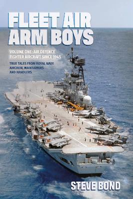 Fleet Air Arm Boys Volume One: Air Defence Fighter Aircraft Since 1945 book