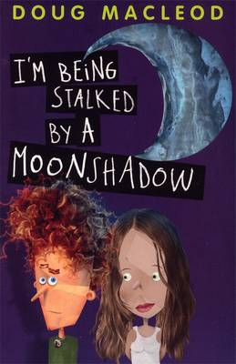 I'm Being Stalked By A Moonshadow book