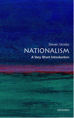 Nationalism: A Very Short Introduction by Steven Grosby