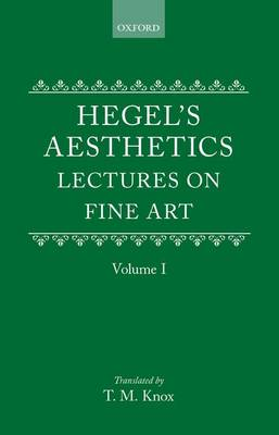 Hegel's Aesthetics: Volume 1 by G. W. F. Hegel