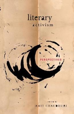 Literary Activism by Amit Chaudhuri