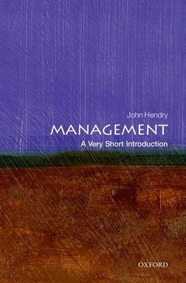 Management: A Very Short Introduction by John Hendry