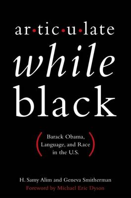 Articulate While Black by H. Samy Alim