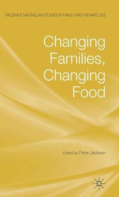 Changing Families, Changing Food by P. Jackson