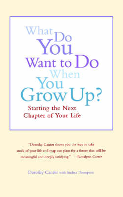 What Do You Want to Do When You Grow Up? by Dorothy Cantor