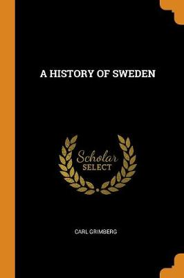 A History of Sweden by Carl Grimberg