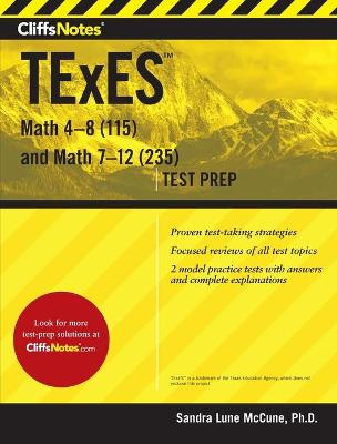 Cliffsnotes TExES Math 4-8 (115) and Math 7-12 (235) by Sandra Luna McCune