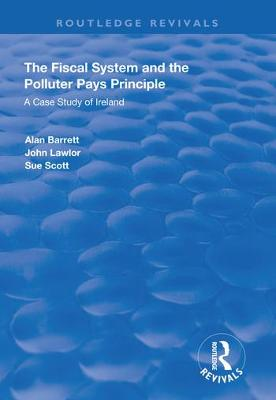 The Fiscal System and the Polluter Pays Principle: A Case Study of Ireland by Alan Barrett