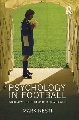 Psychology in Football by Mark Nesti